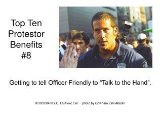 Top Ten Protestor Benefits #8