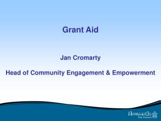 Grant Aid  Jan Cromarty Head of Community Engagement & Empowerment