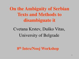 On the Ambiguity of Serbian Texts and Methods to disambiguate it