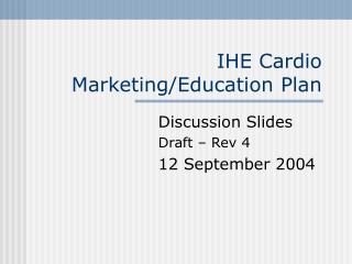 IHE Cardio Marketing/Education Plan