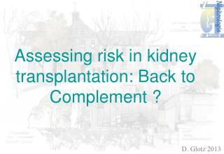 Assessing risk in kidney transplantation: Back to Complement ?