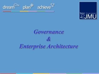 Governance &  Enterprise Architecture