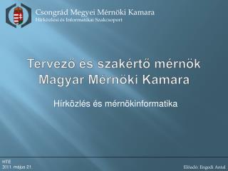 Tervező és szakértő mérnök Magyar Mérnöki Kamara