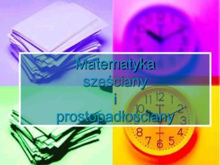 Matematyka sześciany  i prostopadłościany