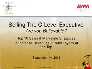 Selling The C-Level Executive Are you Believable?