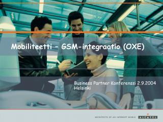Mobiliteetti – GSM-integraatio (OXE)