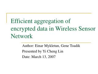 Efficient aggregation of encrypted data in Wireless Sensor Network
