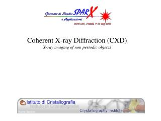 Coherent X-ray Diffraction (CXD) X-ray imaging of non periodic objects