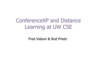 ConferenceXP and Distance Learning at UW CSE