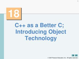 C++ as a Better C; Introducing Object Technology