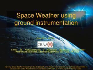 Space Weather using ground instrumentation