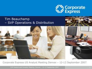 Tim Beauchamp – SVP Operations & Distribution