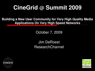 October 7, 2009 Jim DeRoest ResearchChannel