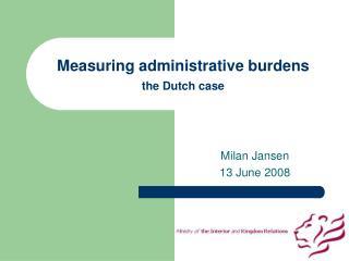 Measuring administrative burdens the Dutch case