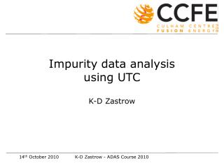 Impurity data analysis               using UTC