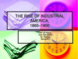 THE RISE OF INDUSTRIAL AMERICA,  1865–1900