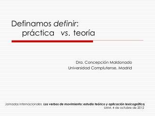 Definamos  definir :       pr�ctica    vs . teor�a