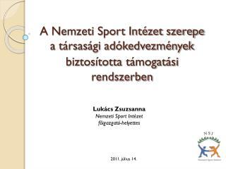 A Nemzeti Sport Int�zet szerepe a t�rsas�gi ad�kedvezm�nyek biztos�totta t�mogat�si rendszerben