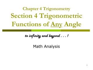 Chapter 4 Trigonometry Section 4 Trigonometric Functions of  Any  Angle
