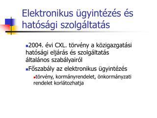 Elektronikus ügyintézés és hatósági szolgáltatás