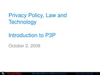 Privacy Policy, Law and Technology  Introduction to P3P
