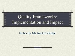 Quality Frameworks: Implementation and Impact