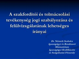 Dr. Németh Szabolcs Igazságügyi és Rendészeti Minisztérium
