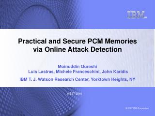 Practical and Secure PCM Memories  via Online Attack Detection