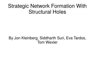 Strategic Network Formation With Structural Holes
