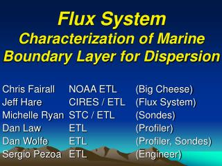 Flux System Characterization of Marine Boundary Layer for Dispersion