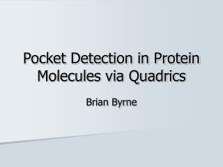 Pocket Detection in Protein Molecules via Quadrics