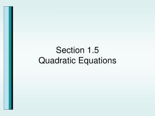 Section 1.5 Quadratic Equations