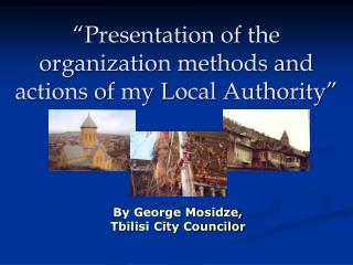 """Presentation of the organization methods and actions of my Local Authority"""