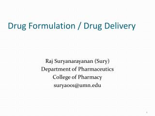 Drug Formulation / Drug Delivery