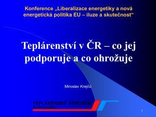 """Konference """"Liberalizace energetiky a nová energetická politika EU – iluze a skutečnost"""""""