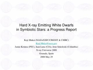 Hard X-ray Emitting White Dwarfs in Symbiotic Stars: a Progress Report