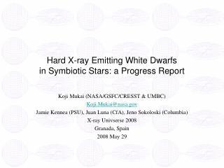 Hard X-ray Emitting White Dwarfs in Symbiotic Stars: a Progress Report