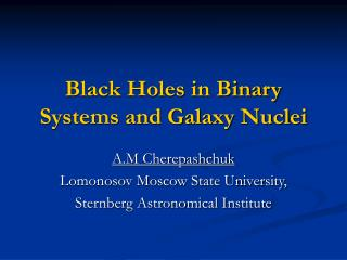 Black Holes in Binary Systems and Galaxy Nuclei
