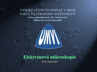 Elektronová mikroskopie WSS 2008/2009