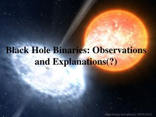 Black Hole Binaries: Observations and Explanations(?)