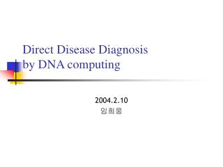 Direct Disease Diagnosis  by DNA computing