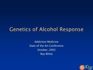 Genetics of Alcohol Response
