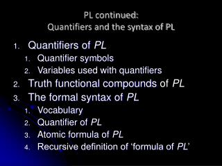 PL continued: Quantifiers and the syntax of PL