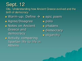 Sept. 12 Obj.: Understanding how Ancient Greece evolved and the birth of democracy