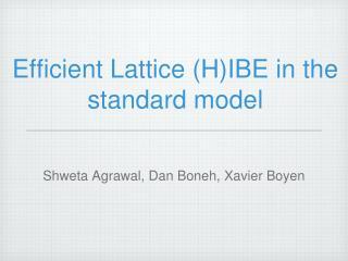 Efficient Lattice HIBE in the standard model