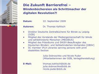Die Zukunft Barrierefrei –  Blindenbüchereien als Schrittmacher der digitalen Revolution?!