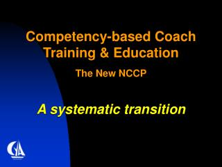 Competency-based Coach Training & Education The New NCCP A systematic transition
