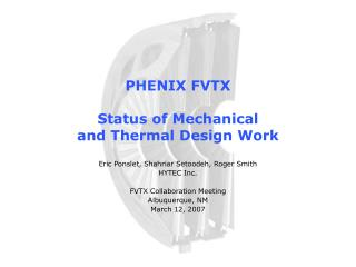 PHENIX FVTX Status of Mechanical  and Thermal Design Work