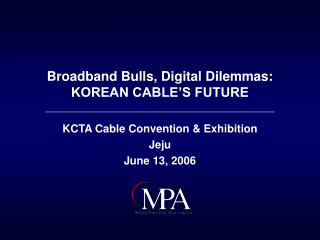 Broadband Bulls, Digital Dilemmas: KOREAN CABLE�S FUTURE