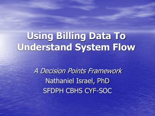 Using Billing Data To Understand System Flow